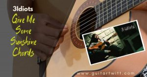Read more about the article 3 Idiots – Give Me Some Sunshine Chords and Strumming Pattern