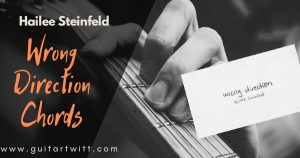 Read more about the article Hailee Steinfeld – WRONG DIRECTION Chords and Lyrics