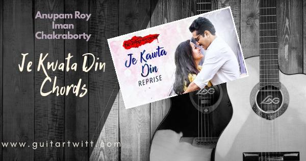 Read more about the article (যে কটা দিন) Je Kawta Din Chords Reprise – Anupam Roy