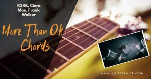 Read more about the article MORE THAN OK CHORDS – R3HB, Clara Mae & Frank Walker