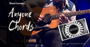 Read more about the article Demi Lovato – ANYONE CHORDS GUITAR AND PIANO