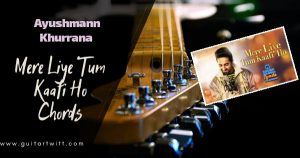 Read more about the article Mere Liye Tum Kaafi Ho Chords and Strumming (Easy) | Ayushmann Khurrana