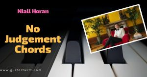Read more about the article NO JUDGEMENT CHORDS AND STRUMMING  – Niall Horan