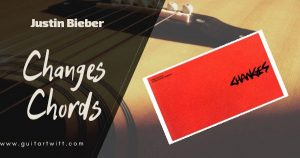 Read more about the article CHANGES CHORDS WITH STRUMMING – JUSTIN BIEBER