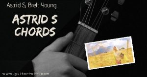 Read more about the article I DO CHORDS AND STRUMMING  – Astrid S & Brett Young