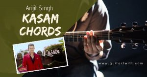 Read more about the article ARIJIT SINGH – KASAM CHORDS AND STRUMMING | Babloo Bachelor