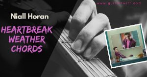 Read more about the article Niall Horan – Heartbreak Weather Chords with Strumming.