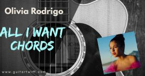 Read more about the article All I Want Chords Piano and Guitar by Olivia Rodrigo | High School Musical
