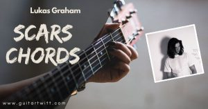 Read more about the article SCARS CHORDS WITH STRUMMING by Lukas Graham