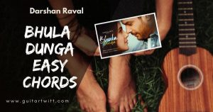 Read more about the article Bhula Dunga Chords by Darshan Raval ft. Sidharth Shukla  & Sehnaaz Gill