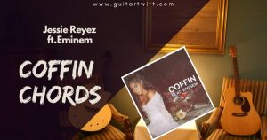 Read more about the article COFFIN CHORDS Guitar, Piano & Ukulele – Jessie Reyes ft.Eminem