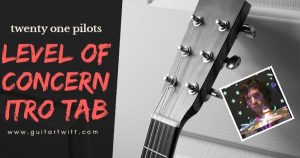 Read more about the article Level Of Concern Intro Tab – Twenty One Pilot
