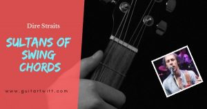 Read more about the article Dire Straits : SULTANS OF SWING CHORDS Ukulele & Guitar