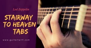 Read more about the article STAIRWAY TO HEAVEN GUITAR TABS – Led Zeppelin