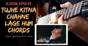 Read more about the article TUJHE KITNA CHAHNE LAGE HUM CHORDS And Strumming – Arijit Singh