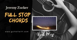 Read more about the article FULL STOP CHORDS Guitar, Ukulele & Piano – Jeremy Zukcer