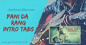 Read more about the article PANI DA RANG INTRO TABS | Vicky Donor | Ayushmann Khurrana