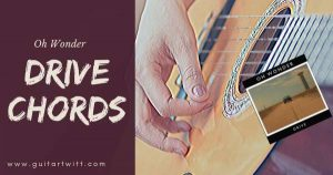 Read more about the article DRIVE CHORDS AND STRUMMING Guitar, Piano & Ukulele  – OH WONDER