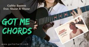 Read more about the article GOT ME CHORDS AND STRUMMING Guitar & Ukulele by Gabby Barrett