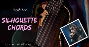 Read more about the article Jacob Lee – SILHOUETTE CHORDS for Guitar Piano & Ukulele