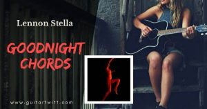 Read more about the article GOODNIGHT CHORDS for Guitar Piano & Ukulele – Lennon Stella