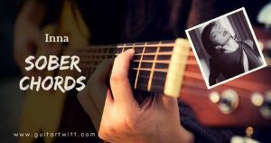 Read more about the article INNA – SOBER CHORDS AND STRUMMING  Guitar Piano & Ukulele
