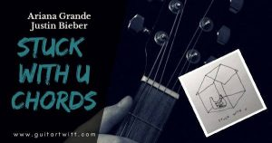 Read more about the article STUCK WITH U CHORDS Guitar Piano & Ukulele – Ariana Grande & Justin Bieber
