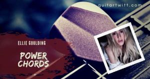 Read more about the article ELLIE GOULDING – Power Chords for Guitar Piano & Ukulele