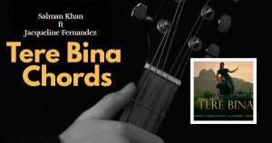 Read more about the article Tere Bina Chords by Salman Khan ft. Jacqueline Fernandez