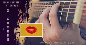 Read more about the article X CHORDS by Jonas Brothers ft. Karol G for Guitar Piano & Ukulele