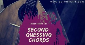 Read more about the article FLORIDA GEORGIA LINE – Second Guessing Chords for Guitar Piano & Ukulele