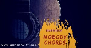 Read more about the article NOBODY CHORDS for Piano Guitar & Ukulele – Brian McKnight