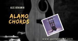 Read more about the article ALAMO CHORDS by Alec Benjamin Guitar Piano & Ukulele