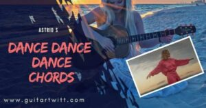 Read more about the article DANCE DANCE DANCE CHORDS by Astrid S