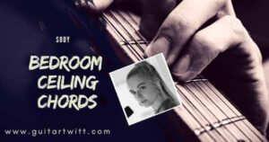 Read more about the article Sody – BEDROOM CEILING CHORDS Guitar Piano & Ukulele