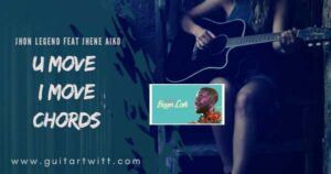 Read more about the article John Legend – U MOVE I MOVE CHORDS feat. Jhene Aiko