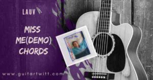 Read more about the article Lauv – MISS ME CHORDS (Demo)