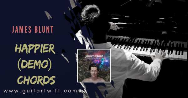 Read more about the article James Blunt – HAPPIER CHORDS for Guitar & Piano