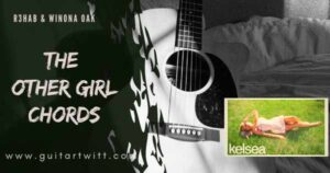 Read more about the article KELSEA BALLERINI – the other girl Chords feat.Halsey for Guitar, Piano & Ukulele