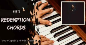 Read more about the article HURTS – Redemption Chords for Guitar Piano & Ukulele