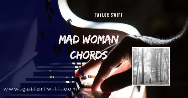 Mad Woman Chords
