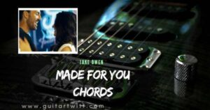 Read more about the article Jake Owen – MADE FOR YOU CHORDS Guitar Piano & Ukulele