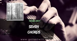 Read more about the article Taylor Swift – SEVEN CHORDS(Easy) for Guitar Piano & Ukulele