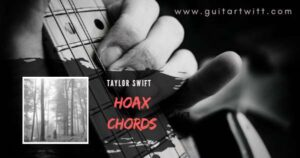 Read more about the article HOAX Chords – Taylor Swift for Guitar Piano & Ukulele