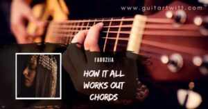 Read more about the article FAOUZIA – How It All Works Out Chords for Guitar Piano & Ukulele