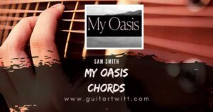 Read more about the article SAM SMITH – My Oasis Chords feat. Burna Boy