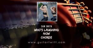 Read more about the article AVA MAX – Who's Laughing Now Chords Guitar Piano & Ukulele