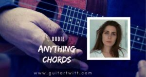 Read more about the article dodie – Anything Chords for Guitar piano & Ukulele
