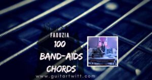 Read more about the article FAOUZIA-100 Band-Aids Chords (Stripped)