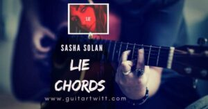 Read more about the article Easy: LIE CHORDS by SASHA SOLAN for Guitar Piano & Ukulele